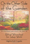 On the Other Side of the Garden: Biblical Womanhood - Virginia R. Fugate