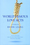 World Famous Love Acts: Stories - Brian Leung