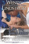 Lips That Touch Mine (Grayson Brothers) - Wendy Lindstrom