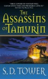 The Assassins of Tamurin - S. D. Tower