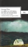 La bella storia di Silas Marner - George Eliot, Maria Luisa Agosti Castellani