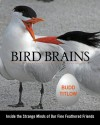 Bird Brains: Inside the Strange Minds of Our Fine Feathered Friends - Budd Titlow