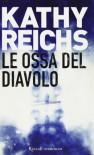 Le ossa del diavolo - Kathy Reichs, Irene Annoni