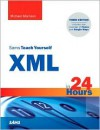 Sams Teach Yourself XML in 24 Hours [With CDROM] - Michael Morrison