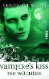 Vampire's Kiss (Die Wächter, #2) - Veronica Wolff