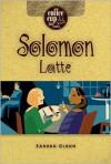 Solomon Latte - Sandra Glahn