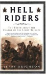 Hell Riders: The Truth about the Charge of the Light Brigade (John MacRae Books) - Terry Brighton