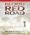 Blood Red Road - Moira Young, Heather Lind
