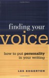 Finding Your Voice: How to Put Personality in Your Writing - Les Edgerton