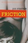 Friction - Joe Stretch