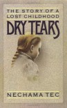 Dry Tears: The Story of a Lost Childhood - Nechama Tec