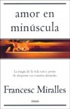 AMOR EN MINUSCULA (VERGARA MILLENIUM) - Francesc Miralles