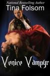 Venice Vampyr  - Tina Folsom