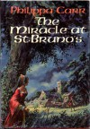 The Miracle at St. Bruno's  - Philippa Carr
