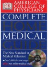 American College of Physicians Complete Home Medical Guide (with Interactive Human Anatomy CD-ROM) (American College of Physicians Homecare Guides) - DK