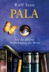 Pala und die seltsame Verflüchtigung der Worte - Ralf Isau