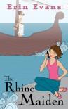 The Rhine Maiden (Rhine Maiden #1) - Erin Evans