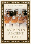 Women in Ancient Egypt - Barbara Watterson