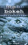 Bokeh - Schönheit der Unschärfe (German Edition) - Chris P. Rolls