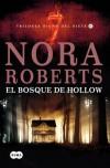 El bosque de Hollow: Trilogía Signo del Siete II de Roberts, Nora (2010) Tapa blanda - Nora Roberts