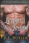 The Wolf's Mate Book 6: Logan & Jenna (Volume 6) - R. E. Butler