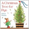 A Christmas Tree for Pyn - Olivier Dunrea