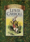 The Complete Illustrated Works - Lewis Carroll, Harry Furniss, A.B. Frost, John Tenniel