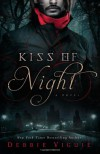 Kiss of Night: A Novel (The Kiss Trilogy) - Debbie Viguie