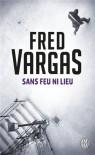 Sans feu ni lieu - Fred Vargas