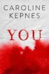 You: A Novel - Caroline Kepnes