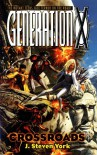 Generation X: Crossroads - J. Steven York