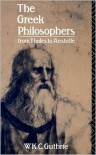 The Greek Philosophers from Thales to Aristotle - W.K.C. Guthrie