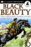 Black Beauty:  The Greatest Horse Story Ever Told (DK Classic Readers Level 4, Grades 2-4) - Anna Sewell