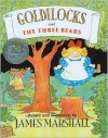 Goldilocks and the Three Bears - James Marshall,  James
