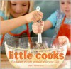 Little Cooks: Fun and Easy Recipes to Make With Your Kids - Erin Quon, Tatum Quon