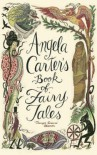 Angela Carter's Book of Fairy Tales - Angela Carter, Corinna Sargood