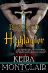 Rescued By A Highlander - Keira Montclair