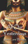 All Our Yesterdays - Janet Lane Walters