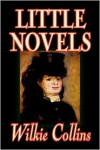 Little Novels - Wilkie Collins