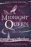 By Sylvia Izzo Hunter The Midnight Queen (A Noctis Magicae Novel) - Sylvia Izzo Hunter