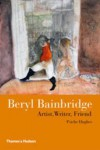Beryl Bainbridge: Artist, Writer, Friend - Psiche Hughes