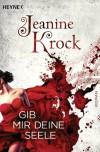 Gib mir deine Seele - Jeanine Krock
