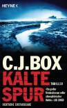 Kalte Spur: Roman - C.J. Box