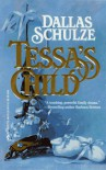 Tessa's Child - Dallas Schulze