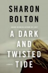 A Dark and Twisted Tide  - S.J. Bolton
