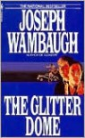 The Glitter Dome - Joseph Wambaugh