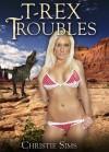 T-Rex Troubles - Christie Sims, Alara Branwen