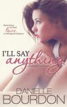 I'll Say Anything (Jasper and Finley Book 1) - Danielle Bourdon