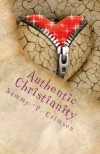 Authentic Christianity: A transition to divinity - Sammy P. Crimson