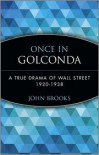 Once in Golconda: A True Drama of Wall Street 1920-1938 - John Brooks,  Crawford